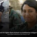 جنود أردوغان يمثلون بجثة مقاتلة كردية فى عفرين..
